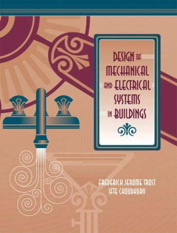 Download Design of Mechanical and Electrical Systems in Buildings (Pearson Construction Technology) 0130972355