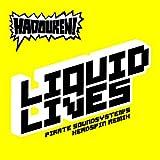 Liquid Lives [Pirate Soundsystem's Headspin Remix]