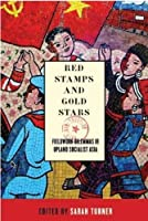 Red Stamps and Gold Stars: Fieldwork Dilemmas in Upland Socialist Asia (NIAS Studies in Asian Topics)