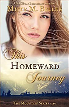 This Homeward Journey (The Mountain Series Book 10) by [Beller, Misty M.]
