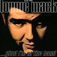 Glad I'm in the Band by Lonnie Mack (2003-07-22)