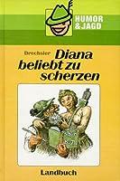 Diana beliebt zu scherzen