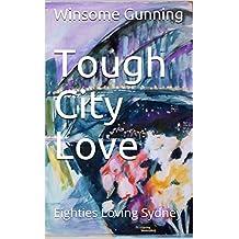 Tough City Love: Eighties Loving Sydney