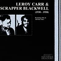 Leroy Carr/Scrapper Blackwell