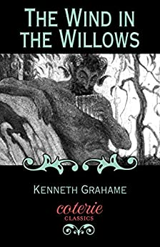 The Wind in the Willows (Coterie Classics) by [Grahame, Kenneth]