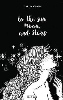 To the Sun, Moon, and Stars by [Opana, Cariza]