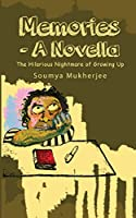 Memories- A Novella: The Hilarious Nightmare of Growing Up