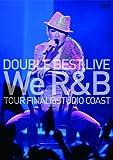 DOUBLE BEST LIVE We R&B (初回限定/Complete盤) [DVD]