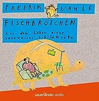 Fischbroetchen. CD: Aus dem Leben einer naseweisen Schildkroete