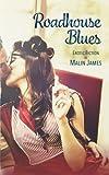 Roadhouse Blues: Erotic Fiction