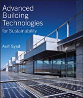 Advanced Building Technologies for Sustainability (Wiley Series in Sustainable Design)