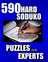 590 HARD SODUKO PUZZLES FOR EXPERTS: 2020 EDITION