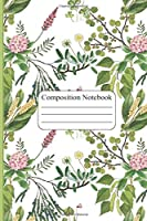 """Composition Notebook: Cute Secret Garden Composition Notebook, Floral Notebook, College Ruled Line Paper for Women & Girls at School, College, Office, Home, Travel (90 pages, 6x9 """")"""