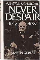Winston S. Churchill: Never Despair, 1945-1965