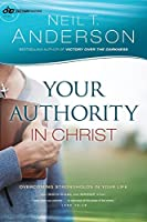 Your Authority in Christ: Overcome Strongholds In Your Life (Victory)