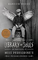 Library of Souls (Export Edition): The Third Novel of Miss Peregrine's Peculiar Children