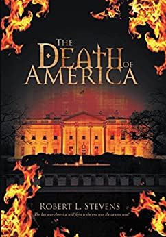 The Death of America by [Stevens, Robert L.]