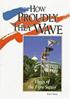 How Proudly They Wave: Flags of the Fifty States