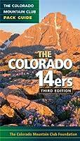 Colorado Mountain Club Pack Guide The Colorado 14ers (Colorado Mountain Club Pack Guides)