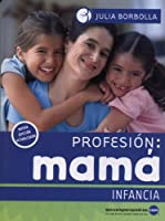 Profesión / Occupation: mama infancia / Childhood