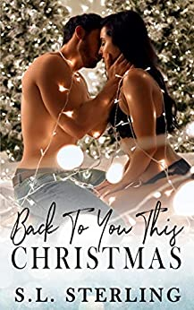 Back to You this Christmas by [Sterling, S.L.]