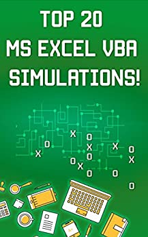 Top 20 MS Excel VBA Simulations!: VBA to Model Risk, Investments, Growth, Gambling, and Monte Carlo Analysis (Save Your Time With MS Excel! Book 6) by [Besedin, Andrei]
