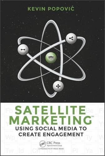 Download Satellite Marketing: Using Social Media to Create Engagement 1482256142