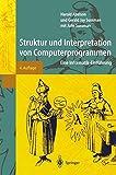 Struktur und Interpretation von Computerprogrammen: Eine Informatik-Einfuehrung (Springer-Lehrbuch)