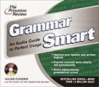 The Princeton Review Grammar Smart CD: An Audio Guide to Perfect Usage (The Princeton Review on Audio)
