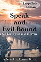 Speak and Evil Bound: On Earth as it is in Heaven