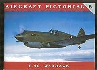 Aircraft Pictorial No. 5 - P-40 Warhawk
