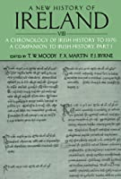 A New History Of Ireland, Volume Vlll: A Chronology of Irish History to 1976: A Companion to Irish History, Part I