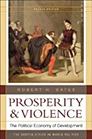 Prosperity and Violence: The Political Economy of Development (Norton Series in World Politics (Paperback))