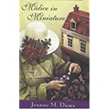 Malice in Miniature: A Dorothy Martin Mystery