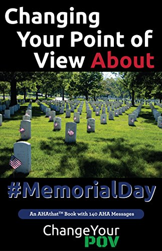 Changing Your Point of View about #MemorialDay: What Does Memorial Day Mean To You? (English Edition)
