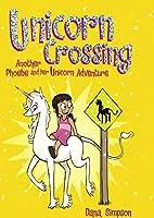 Unicorn Crossing (Phoebe and Her Unicorn Adventure)