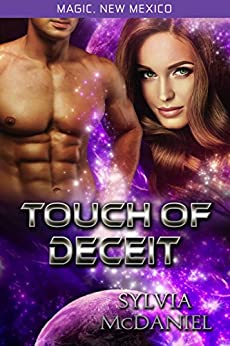 Touch of Deceit: Magic, New Mexico Book 30 (The Magic Mirror  2) by [McDaniel, Sylvia ]