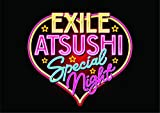 EXILE ATSUSHI SPECIAL NIGHT(Blu-ray Disc3枚組+CD)