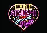 EXILE ATSUSHI SPECIAL NIGHT[DVD]