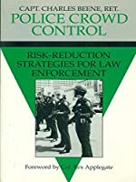 Police Crowd Control: Risk-Reduction Strategies for Law Enforcement