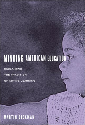 Download Minding American Education: Reclaiming the Tradition of Active Learning 0807743526