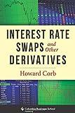 コロンビア Interest Rate Swaps and Other Derivatives (Columbia Business School Publishing)