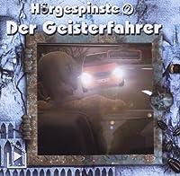 Der Geisterfahrer (02): Psycho-Stories haben Hochkonjunktur. Hoergespinste nimmt uns mit in einen dieser Alptraeume