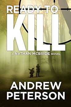 Ready to Kill (The Nathan McBride Series Book 4) by [Peterson, Andrew]