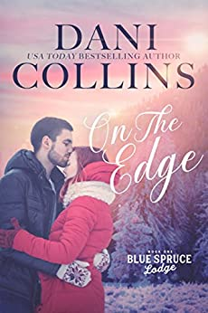 On the Edge (Blue Spruce Lodge Book 1) by [Collins, Dani]