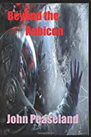 Beyond the Rubicon
