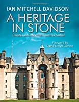A Heritage in Stone: Characters and Conservation in North East Scotland
