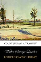 Count Julian: A Tragedy