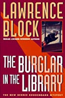 The Burglar in the Library: A Bernie Rhodenbarr Mystery
