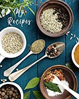 My Recipes: Condiments Design Recipe Book Planner Journal Notebook Organizer Gift | Favorite Family Serving Ingredients Preparation Bake Time Instructions Reviews Mom Kitchen Notes Ideas | 8x10 120 White Pages